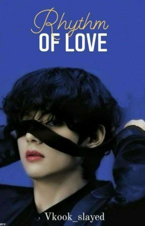 Rhythm Of Love 「 𝙩𝙖𝙚𝙠𝙤𝙤𝙠」 by Vkook_slayed