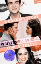 Pranbir FF : Love Attracts by Aviskha_Deuri