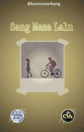 Sang Masa Lalu [END] by kosmosterbang