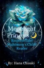 Moonlight Princess (Empireverse Nightmare x Child! Reader) by Naara_No_Sabaku
