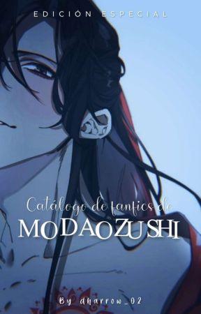CATÁLOGO DE FANFICS DE MO DAO ZU SHI ━ EDICIÓN ESPECIAL by dharrow_02