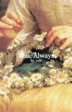 You, Always   J.Lannister by lelebleb