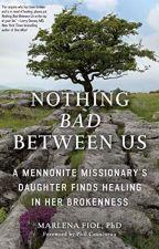 Nothing Bad Between Us by Marlena Fiol PhD by topybexo84104