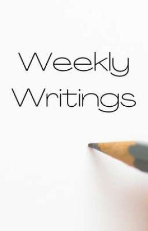Weekly Writings by Rogue-Dreamer