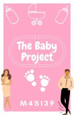 The Baby Project by M4S139