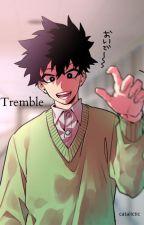 Tremble   Yo Shindo x Reader by catalictic