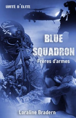 BLUE SQUADRON - Frères d'armes by Loraline_Bradern