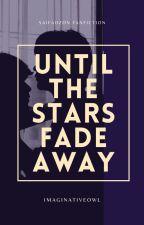 Until the Stars Fade Away [MxM - SaifahZon] by ImaginativeOwl