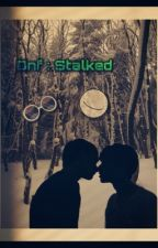 dnf: Stalked by ItsYourGirlSophie
