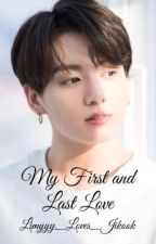 My First and Last Love (Jikook) by Limyyy_Loves_Jikook