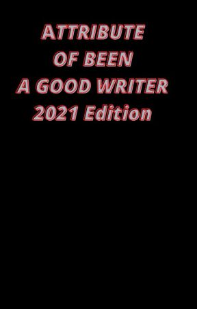 ATTRIBUTE OF BEEN A GOOD WRITER 2020 EDITION by OluwafemiOkeowo