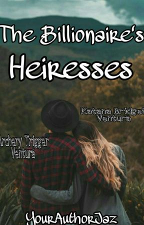 BDD #2 | The Billionaire's Heiresses ✔ by YourAuthorJaz