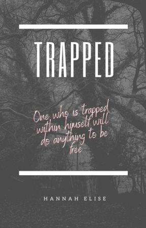 Trapped by AddictedWriter_
