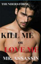 KILL ME OR LOVE ME MR. ASSASSIN- TAGALOG PINOY ni iamthunderstorm08