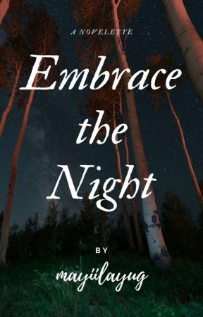 Embrace the Night by mayiilayug