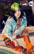 Adopted By Billie Eilish  by amiondrugs