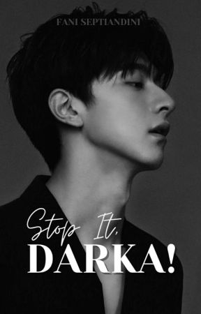 Stop It, Darka! by fani_septiandini
