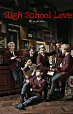 °°High School Love°° [ Complete ] by ParkAisha_Hyuntae