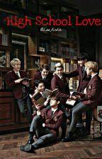 °°High School Love°° [ Complete ] by Lee_HwangAisha