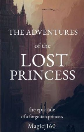 The Adventures of the Lost Princess  by Magicj160