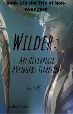Wilder: An Alternate Avengers Timeline(Loki x OC) by CarolineTrius