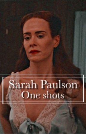 Sarah Paulson one shots by sapphicforpaulson