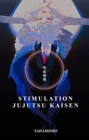 𝐒𝐓𝐈𝐌𝐔𝐋𝐀𝐓𝐈𝐎𝐍. JUJUTSU KAISEN.  by YADAMOMO