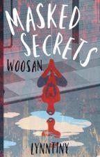 Masked Secrets |Woosan| by lynnt1ny