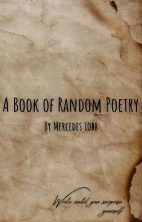 A Book of Random Poetry  by Mercedes1908