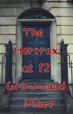 The Horrocrux at Grimmauld Place by blackbeakdreamer