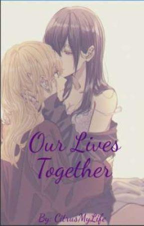 Our Lives Together by CitrusMyLife