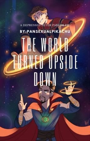 The World Turned Upside Down//Depressed Peter Parker by PansexualPikachu