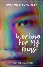 Working For My Bias    Hwang Hyunjin FF by hyunjinshairbb17