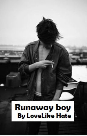 Runaway Boy by L0veLikeHate