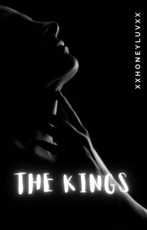 The Kings I ✔️ by xxhoneyluvxx