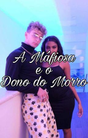 O Dono do Morro e a Máfiosa-BEAUANY-✔ by 14beauany