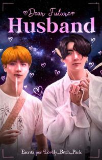 Dear Future Husband ° Adaptacion ° JinKook cover