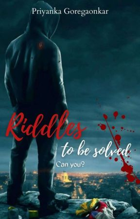 Riddles to be solved by priya_shady