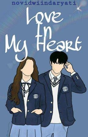 Love in My Heart (Revisi dulu baru lanjut)  by Indryti