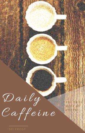 Daily Caffeine ☕︎ by Sei_Frost