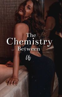 The Chemistry Between Us cover