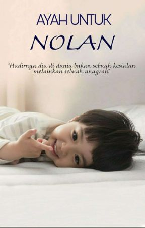 Ayah Untuk Nolan by Athena_Ptr