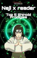 Neji x reader: Top 5 Shinobi Prodigies  by laffytaffy8904