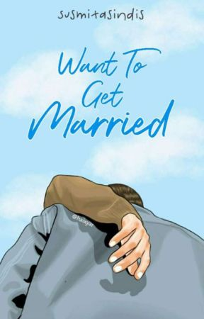 Want To Get Married by Susmitasindis