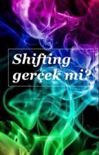 Shifting gerçekmi? by adelparlak