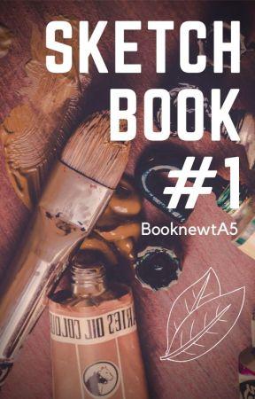 Sketchbook | #1 by BooknewtA5