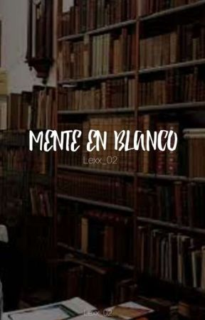 Mente en blanco by Lexx_02