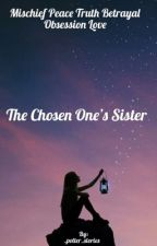 The Chosen One's Sister by _QueenAS144
