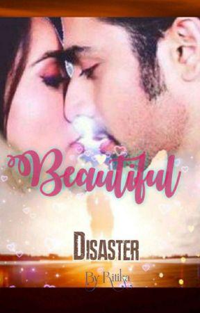 Beautiful Disaster by ritika_love_pearl