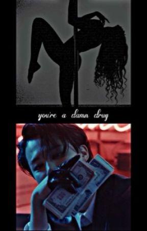 You A Damn Drug, Toxic PJM Book 3 by dxmnbieber